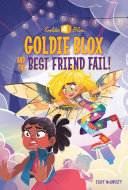 Pdf Goldie Blox and the Best Friend Fail! (GoldieBlox)