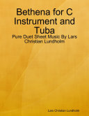 Bethena for C Instrument and Tuba - Pure Duet Sheet Music By Lars Christian Lundholm Pdf/ePub eBook