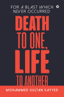 DEATH TO ONE, LIFE TO ANOTHER