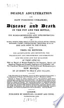 Deadly Adulteration And Slow Poisoning Or Disease And Death In The Pot And The Bottle PDF