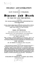 Deadly Adulteration and slow poisoning; or, disease and death in the pot and the bottle