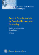 Recent Developments in Pseudo-Riemannian Geometry