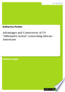 Advantages and Controversy of US 'Affirmative Action' Concerning African - Americans