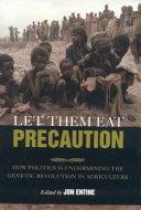 Let Them Eat Precaution