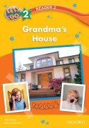 Grandma s House  Let s Go 3rd ed  Level 2 Reader 2