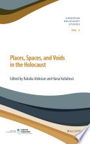 Places, Spaces, and Voids in the Holocaust