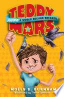 Teddy Mars Book 1 Almost A World Record Breaker