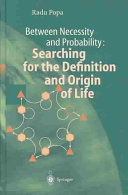 Between Necessity and Probability: Searching for the Definition and Origin of Life
