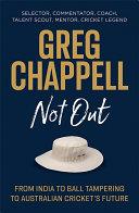Greg Chappell  Selector  Commentator  Coach  Talent Scout  Mentor  Cricket Legend