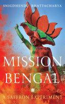 Mission Bengal: A Saffron Experiment [Pdf/ePub] eBook