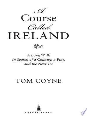 Download A Course Called Ireland Free PDF Books - Free PDF