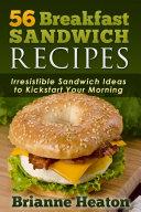 56 Breakfast Sandwich Recipes  Irresistible Sandwich Ideas to Kickstart Your Morning