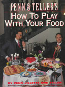Penn   Teller s how to Play with Your Food