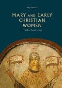 Mary and early Christian women: hidden leadership