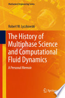 The History Of Multiphase Science And Computational Fluid Dynamics Book PDF
