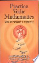 Practice Vedic Mathmatics-Skills for Perfection of Intelligence