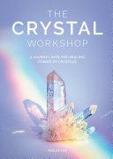 The Crystal Workshop Pdf/ePub eBook