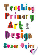 Teaching Primary Art and Design Book