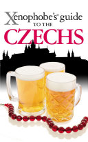 The Xenophobe s Guide to the Czechs