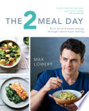 """The 2 Meal Day"" by Max Lowery"