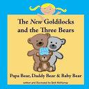 The New Goldilocks and the Three Bears