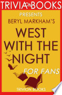 West with the Night  By Beryl Markham  Trivia On Books