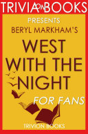 West with the Night: By Beryl Markham (Trivia-On-Books)