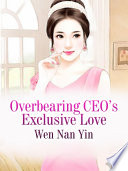 Overbearing CEO's Exclusive Love