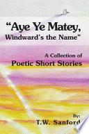 'Aye Ye Matey, Windward's the Name'