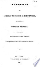 Speeches of Messrs  Thomson  sic    Borthwick on the Question of Colonial Slavery