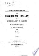 Escritos catalanistas. El Renacimento catalán; las leyes forales y el carlismo en Cataluña. Artículos por A. Z. [i.e. Valentí Almirall.]