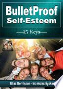 Bulletproof Self Esteem 15 Keys