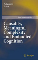 Causality  Meaningful Complexity and Embodied Cognition