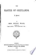 Mrs  Wood s Novels  The master of Greylands  1880
