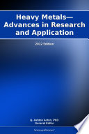 Heavy Metals Advances In Research And Application 2012 Edition