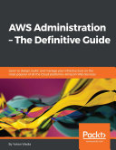 AWS Administration     The Definitive Guide
