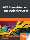 """AWS Administration – The Definitive Guide"" by Yohan Wadia"
