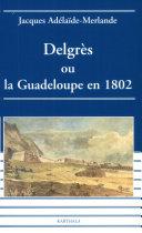Pdf Delgrès, ou, La Guadeloupe en 1802 Telecharger