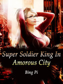 Super Soldier King In Amorous City Pdf