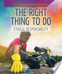 The Right Thing to Do  Ethical Responsibility