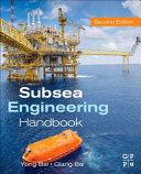 Subsea Engineering Handbook (Second Edition)