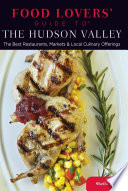 Food Lovers  Guide to   The Hudson Valley