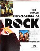 The Ultimate Encyclopedia of Rock