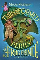Transformed: The Perils of the Frog Prince (Tyme #3) [Pdf/ePub] eBook