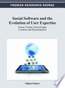 Social Software and the Evolution of User Expertise: Future Trends in Knowledge Creation and Dissemination