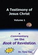A Testimony of Jesus Christ   Volume 1