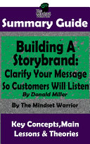 SUMMARY: Building a StoryBrand: Clarify Your Message So Customers Will Listen: By Donald Miller | The MW Summary Guide Pdf/ePub eBook