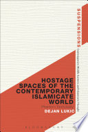 Hostage Spaces of the Contemporary Islamicate World