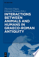 Interactions Between Animals and Humans in Graeco-Roman Antiquity