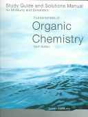 Study Guide and Solutions Manual for McMurry and Simanek s Fundamentals of Organic Chemistry  Sixth Edition